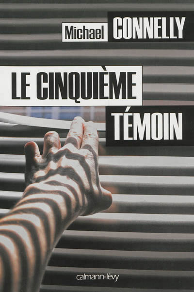 Le Cinqui�me t�moin, de Michael Connelly